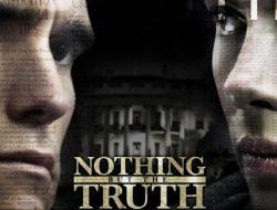 Sinopsis Film 'Nothing But The Truth', Gambarkan Resiko Berat Jadi Jurnalis